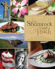 The Shamrock and Peach: A Culinary Journey from the North of Ireland to the American South  -     By: Judith McLoughlin