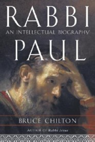 Rabbi Paul: An Intellectual Biography  -     By: Bruce Chilton