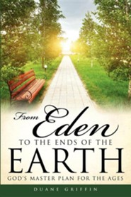 From Eden to the Ends of the Earth  -     By: Duane Griffin