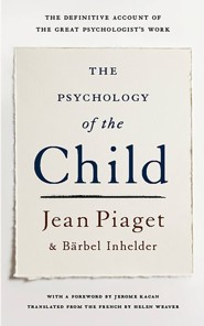 The Psychology of the Child  -     By: Jean Piaget, Barbel Inhelder