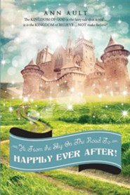 Hi from the Sky: On the Road to Happily Ever After!  -     By: Ann Ault