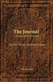The Journal: A Personal Reflection Guide  -     By: Tim Passmore