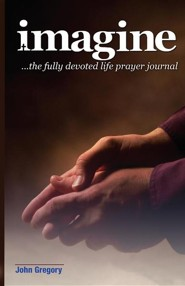 The Fully Devoted Life Prayer Journal  -     By: John Gregory
