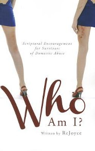 Who Am I?: Scriptural Encouragement for Survivors of Domestic Abuse