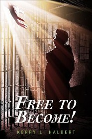 Free to Become!  -     By: Kerry L. Halbert