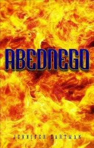 Abednego  -     By: Jennifer Zartman