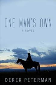 One Man's Own  -     By: Derek Peterman
