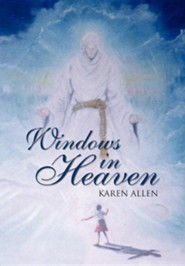 Windows in Heaven  -     By: Karen Allen