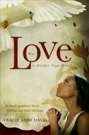 But Love Is Thicker than Blood  -     By: Tracie Anne Davis