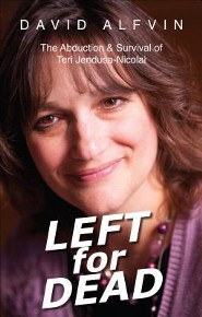 Left for Dead: The Abduction & Survival of Teri Jendusa-Nicolai  -     By: David Alfvin