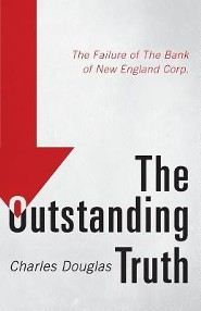 The Outstanding Truth: The Failure of the Bank of New England Corp.