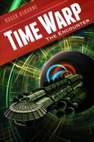 Time Warp: The Encounter: The Encounter  -     By: Roger Osborne