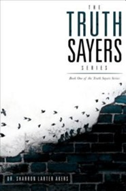 The Truth Sayers Series  -     By: Sharron Larter Akers