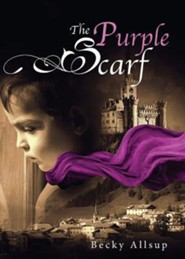 The Purple Scarf  -     By: Becky Allsup