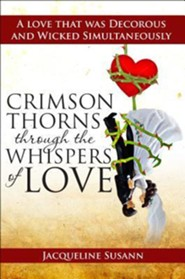 Crimson Thorns Through the Whispers of Love: A Love That Was Decorous and Wicked Simultaneously  -     By: Jacqueline Susann