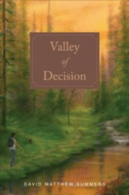 Valley of Decision  -     By: David Matthew Summers