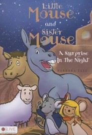 Little Mouse and Sister Mouse: A Surprise in the Night  -     By: Barbara Tate
