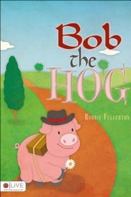 Doris the Daisy & Bob the Hog  -     By: Robbie Fullerton