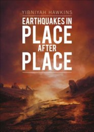 Earthquakes in Place After Place  -     By: Yibniyah Hawkins
