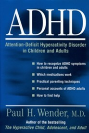 ADHD: Attention-Deficit Hyperactivity Disorder in Children, Adolescents, and AdultsRevised Edition  -     By: Paul H. Wender