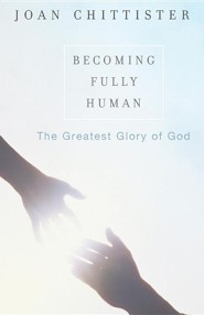 Becoming Fully Human  -     By: Joan Chittister