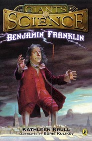 Benjamin Franklin  -     By: Kathleen Krull     Illustrated By: Boris Kulikov