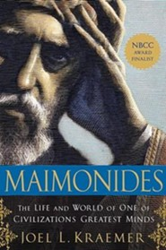 Maimonides: The Life and World of One of Civilization's Greatest Minds  -     By: Joel L. Kraemer