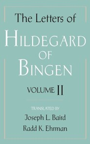 The Letters of Hildegard of Bingen  -     Translated By: Joseph L. Baird     By: Hildegard of Bingen