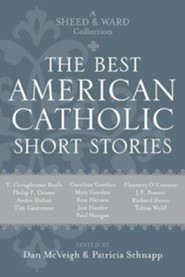 The Best American Catholic Short Stories: A Sheed & Ward Collection