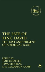 The Fate of King David: The Past and Present of a Biblical Icon  -     Edited By: Tod Linafelt, Timothy Beal, Claudia V. Camp     By: Tod Linafelt(ED.), Timothy Beal(ED.) & Claudia V. Camp(ED.)