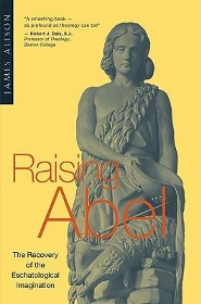 Raising Abel The Recovery of Eschatological Imagination