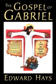 Gospel of Gabriel  -     By: Edward Hays