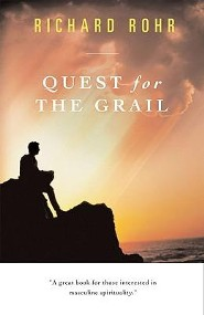 Quest for the Grail  -     By: Richard Rohr