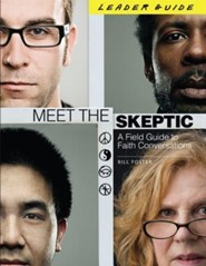 Meet the Skeptic: A Field Guide to Faith Conversations Leader Guide Edition
