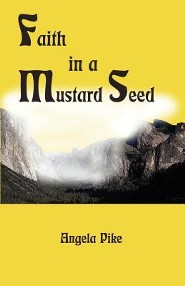 Faith in a Mustard Seed  -     By: Angela Pike