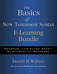 The Basics of New Testament Syntax E-Learning Bundle: Grammar, Laminated Sheet, and Interactive Workbook  -     By: Daniel B. Wallace