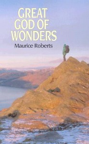 Great God of Wonders  -     By: Maurice Roberts