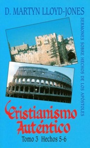 Cristianismo Autentico, Tomo 3: Hechos 5-6 = Authentic Christianity, Volume 3, Edition 01