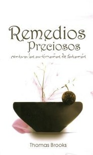 Remedios Preciosos Contra las Artimanas de Satanas = Precious Remedies Against Satan's Devices  -     By: Thomas Brooks
