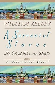 A Servant of Slaves: The Life of Henriette Delille  -     By: William Kelley