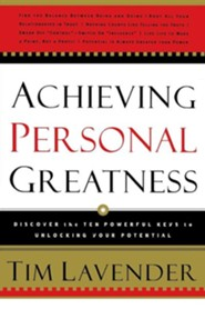 Achieving Personal Greatness  -     By: Tim Lavender
