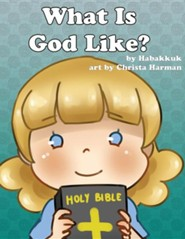 What Is God Like?  -