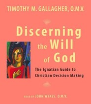 Discerning the Will of God: The Ignatian Guide to   Christian Decision Making, Unabridged audiobook on CD