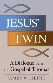 Jesus' Twin: A Dialogue with the Gospel of Thomas