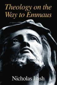 Theology on the Way to Emmaus  -     By: Nicholas Lash