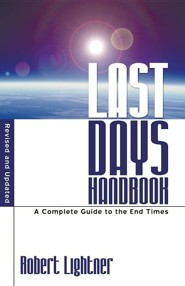 Last Days Handbook: Revised and Updated  -     By: Robert P. Lightner