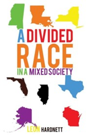 A Divided Race in a Mixed Society  -     By: Leon Hardnett