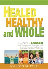 Healed, Healthy and Whole  -     By: Marion M. Pyle