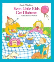 Even Little Kids Get Diabetes  -     By: Connie White Pirner     Illustrated By: Nadine Bernard Westcott