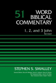 1, 2, and 3 John: Word Biblical Commentary, Volume 51 [WBC] (Revised)